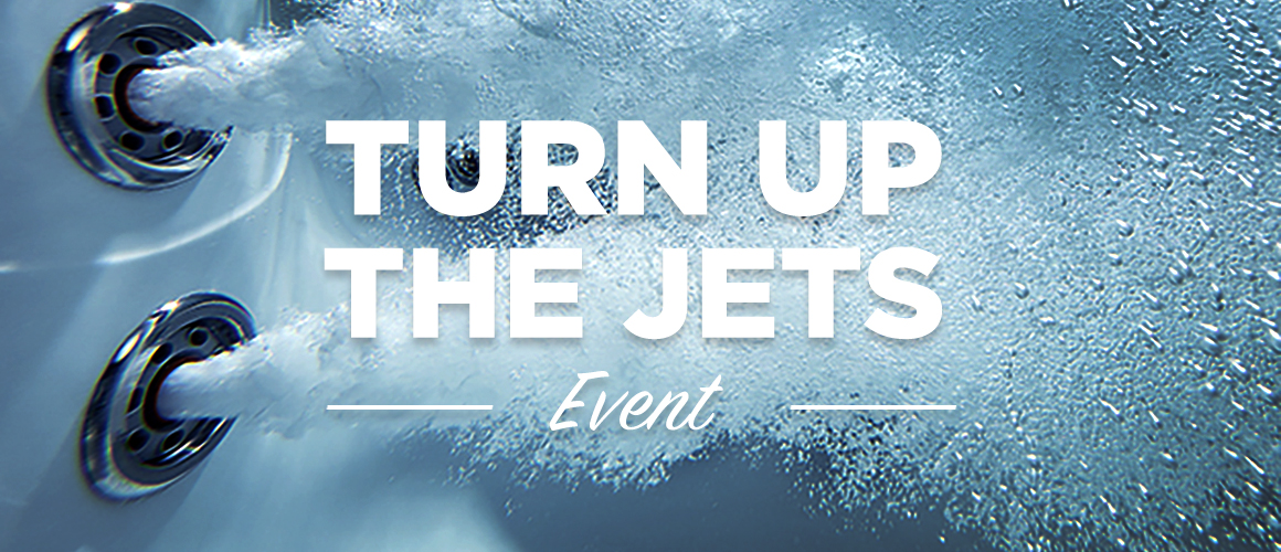 Turn Up The Jets Event - North Bay Hot Tub Sale